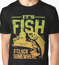 It's Fish O'clock Somewhere - Fishing Graphic T-Shirt