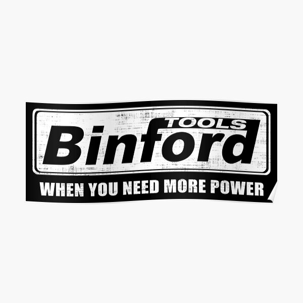 When You Need More Power Binford Tools Poster