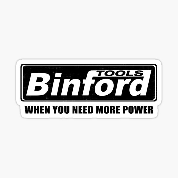 When You Need More Power Binford Tools Sticker