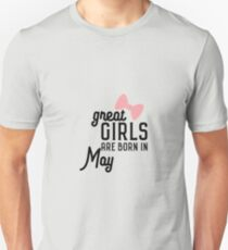 Great Girls are born in May Rh67g Unisex T-Shirt