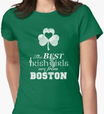 The Best Irish Girls are from Boston Womens Fitted T-Shirt