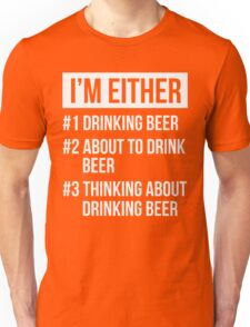 I'm either beer shirt Unisex T-Shirt