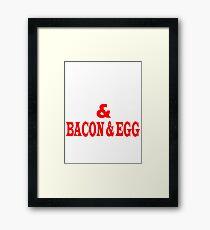B & E BACON & EGG Framed Print