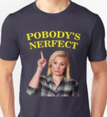 Pobody's Nerfect [2] Unisex T-Shirt