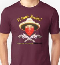 El Ammo Bandito! Unisex T-Shirt