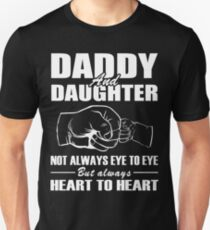 Daddy and daughter not always eye to eye but always heart to hear T-Shirt