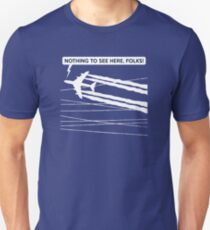 """Chemtrails - """"Nothing To See Here, Folks!"""" Unisex T-Shirt"""