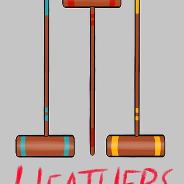 What´s you damage?- Heathers by ShellysWorld