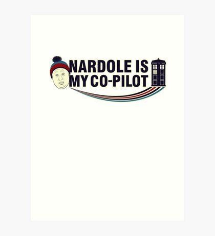Nardole Is My Co-Pilot Art Print