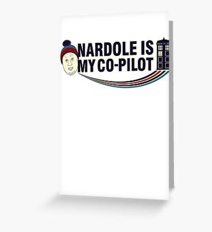 Nardole Is My Co-Pilot Greeting Card