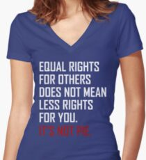 Equal Rights For Others Does Not Mean Less Rights For You Women's Fitted V-Neck T-Shirt