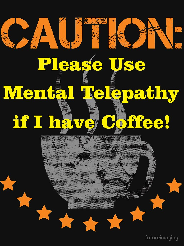 Caution Large Coffee by futureimaging