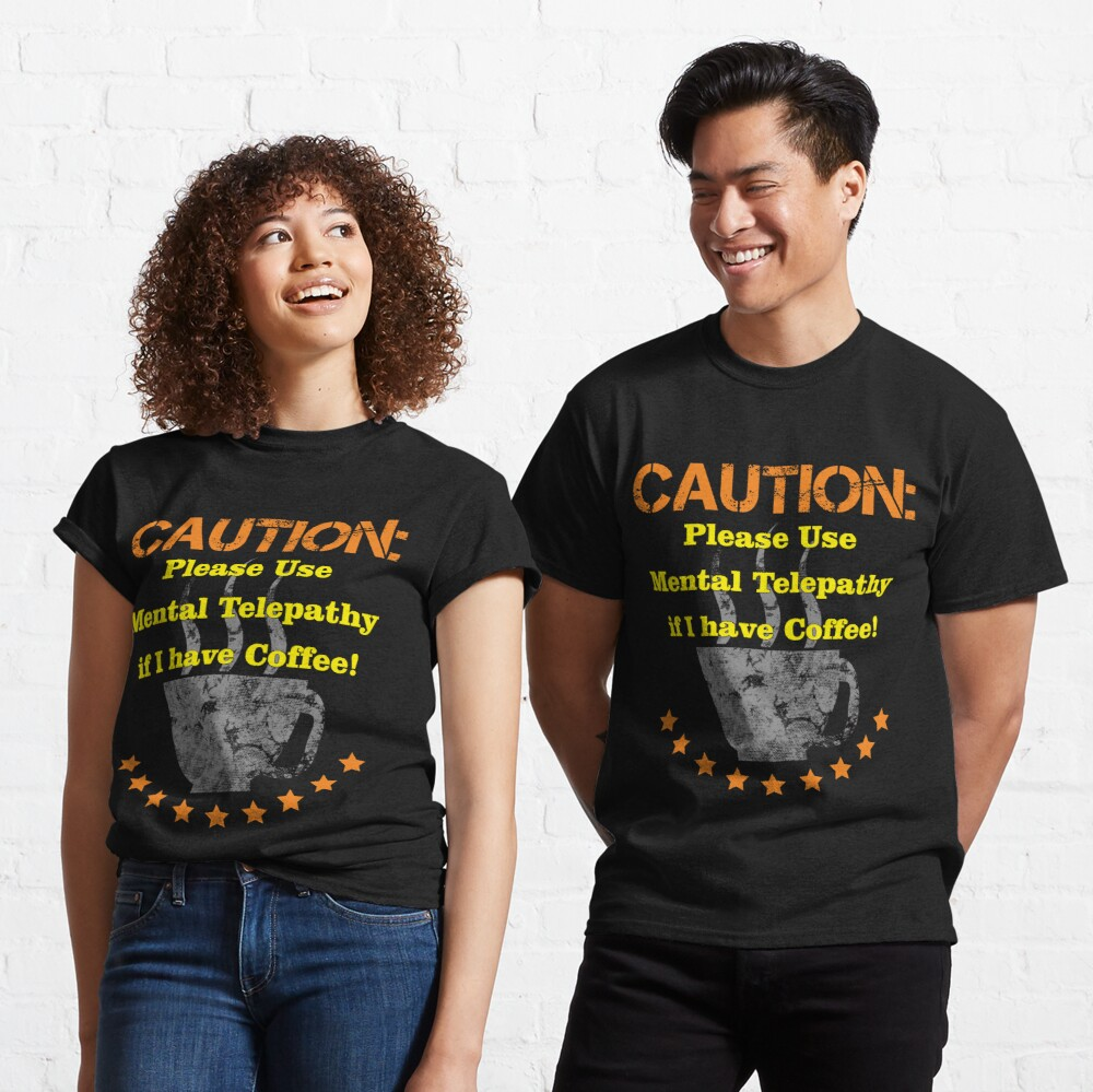 Caution Large Coffee Classic T-Shirt