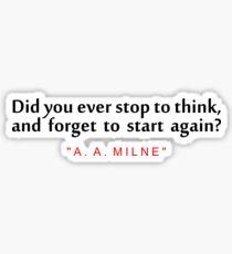 "Did you ever... ""A. A. Milne"" Inspirational Quote Sticker"