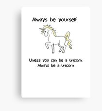 Always Be Yourself - Unicorn Canvas Print