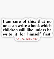 "I am sure of... ""A. A. Milne"" Inspirational Quote Sticker"