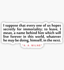 """I suppose that... """"A. A. Milne"""" Inspirational Quote Sticker"""