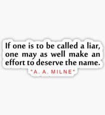 """If one is to be... """"A. A. Milne"""" Inspirational Quote Sticker"""