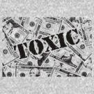 Toxic Money (Light Background) by Buddhuu