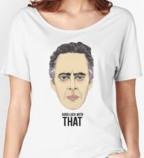 Dr. Jordan Peterson - GOOD LUCK WITH THAT Women's Relaxed Fit T-Shirt