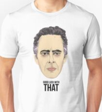Dr. Jordan Peterson - GOOD LUCK WITH THAT Unisex T-Shirt