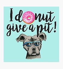 I Donut Give A Pit Watercolor Illustration Photographic Print