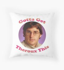 Louis Theroux - Gotta Get Theroux This Throw Pillow