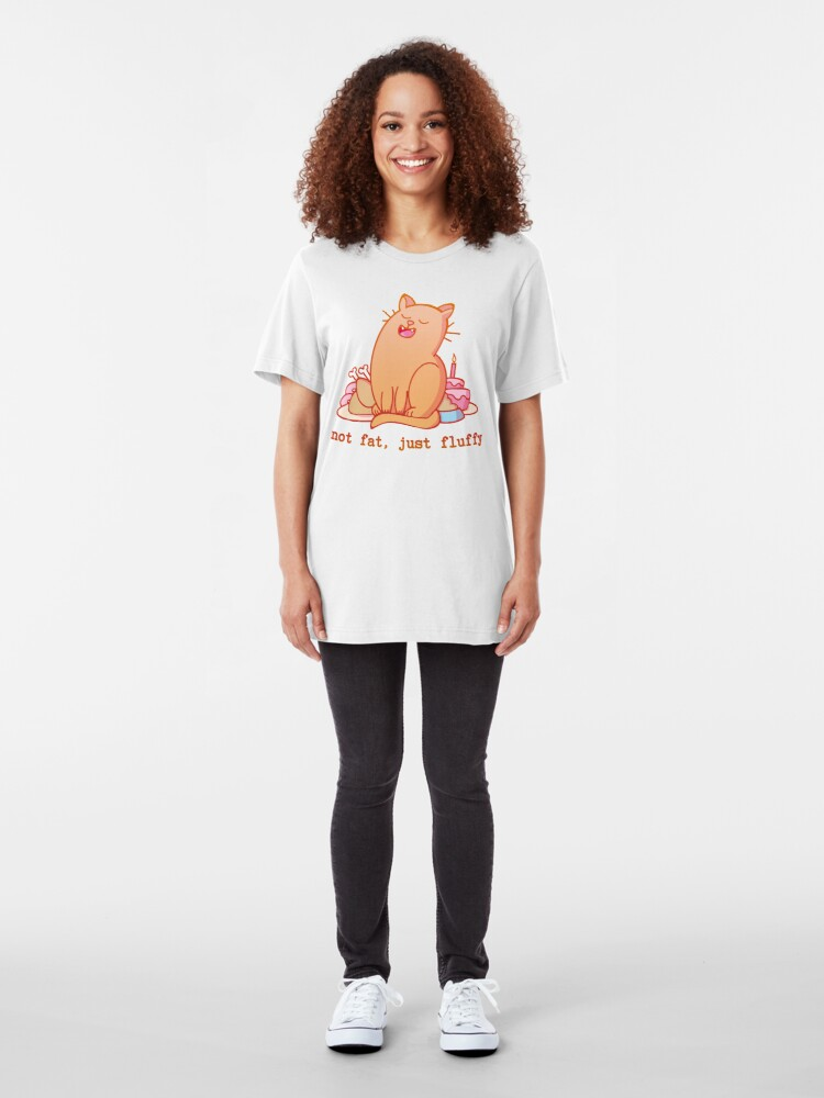 Alternate view of Not fat, just fluffy Slim Fit T-Shirt