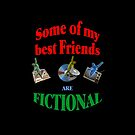 My Best Friends are Fictional by technoqueer