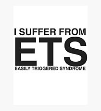 Easily Triggered Syndrome Photographic Print