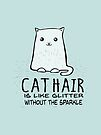 Cat Hair Is like Glitter without the Sparkle by jitterfly