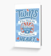 Blue Twins If you think my Heart is Full Greeting Card