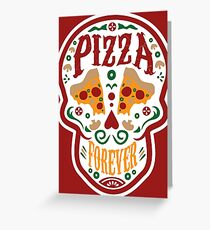Pizza Forever Greeting Card
