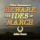 'Beware the Ides of March' - Julius Caesar Quotation by Chris Carruthers