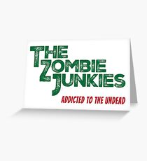 The Zombie Junkies Greeting Card