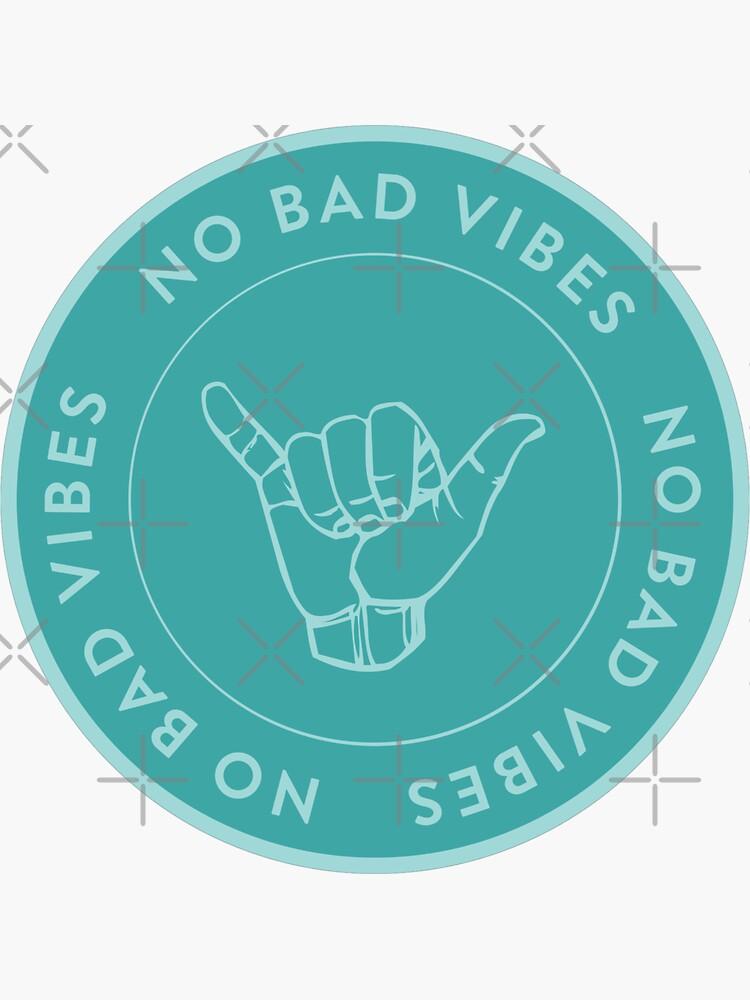 Shaka No Bad Vibes by MadEDesigns