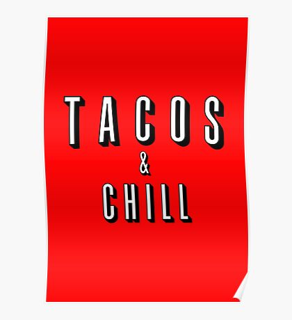 TACO's and CHILL Poster