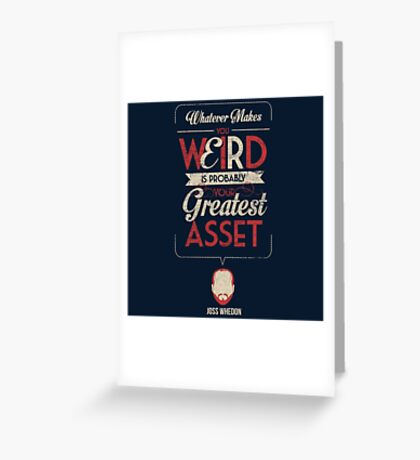 Whatever Makes You Weird Greeting Card
