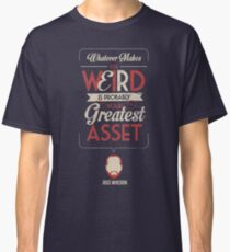 Whatever Makes You Weird Classic T-Shirt
