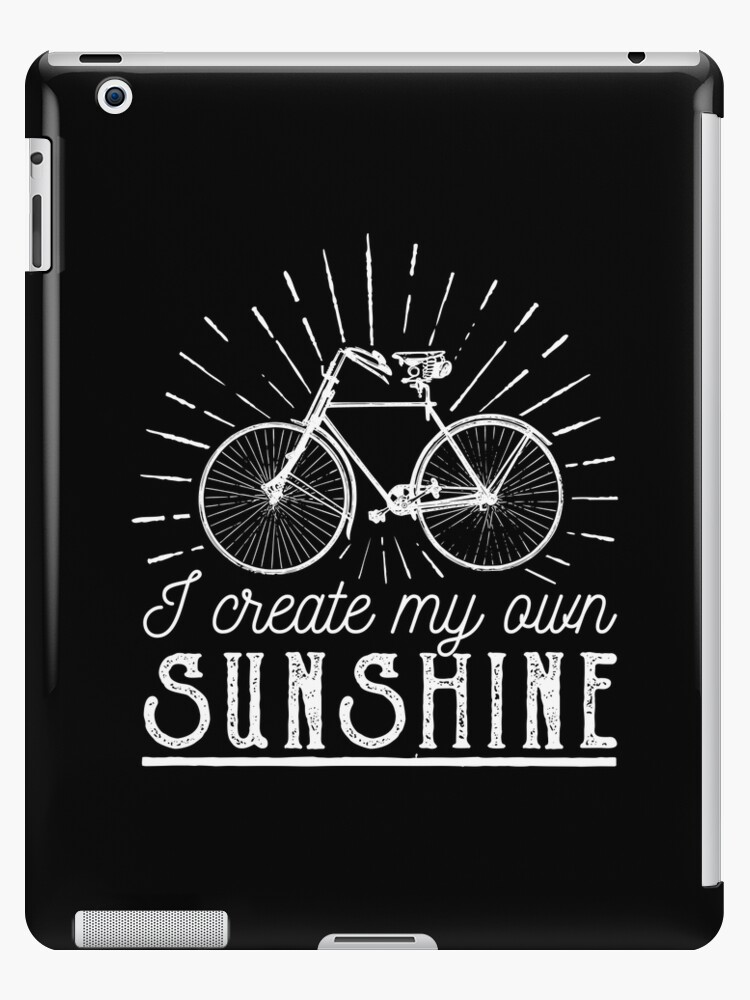 cheap for discount c2975 4cfbc 'I Create My Own Sunshine Cycling Quotes' iPad Case/Skin by goodspy