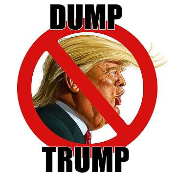 DUMP TRUMP by neildavies1