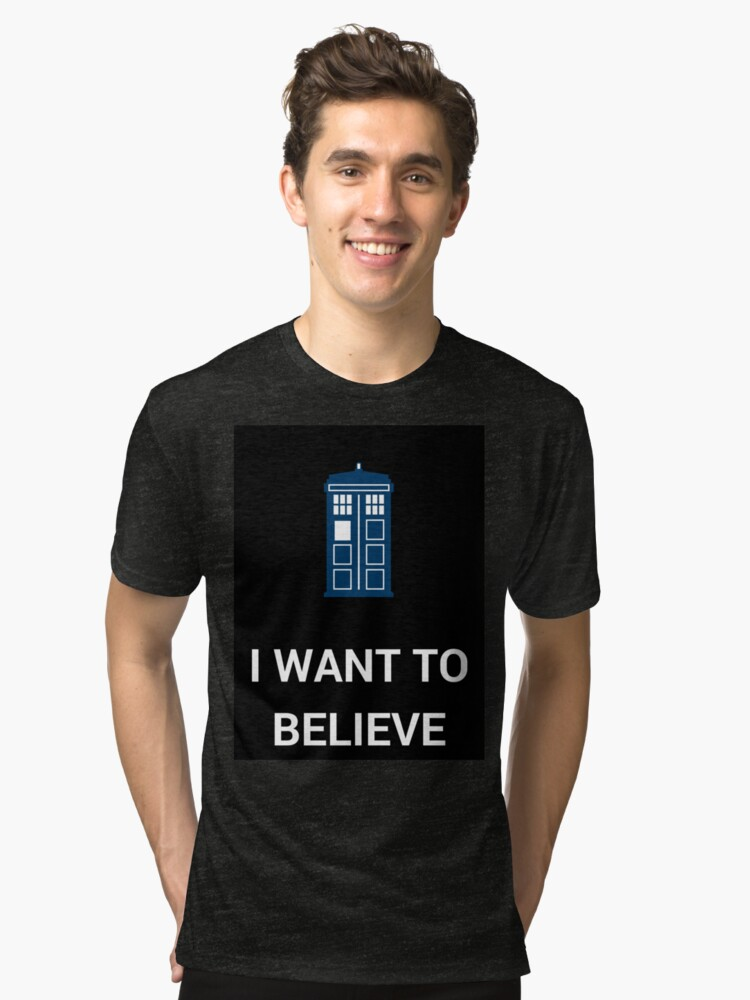 I Want To Believe - Doctor Tri-blend T-Shirt Front