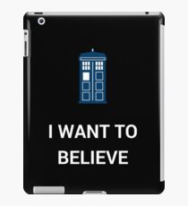 I Want To Believe - Doctor iPad Case/Skin