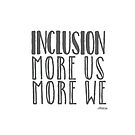 Inclusion, More Us More WE by Ollibean
