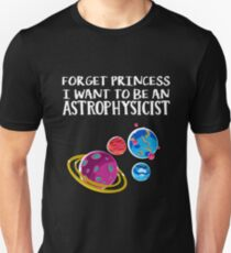 Neil degrasse tyson T Shirt astronomy Shirts Forget princess I want to be an Astrophysicist Tee with Planets illustration Unisex T-Shirt