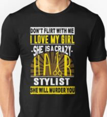 My Girl Is A Crazy Hair Stylist T Shirt Unisex T-Shirt
