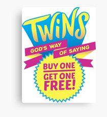 Twins! god's way of saying Canvas Print
