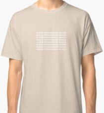 6LACK PRONOUNCED BLACK Classic T-Shirt