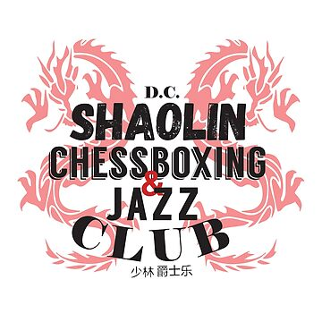 Shaolin ChessBoxing and Jazz Club by dj2tonejones