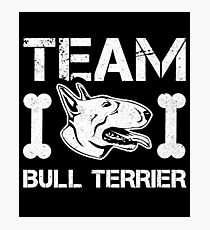 Team Bull Terrier Cute Dog Lover Gift Photographic Print